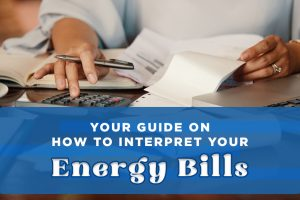 Guide on how to Interpret Your Energy Bills