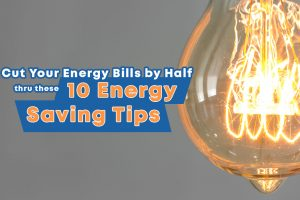 Cut Your Energy Bills through these 10 Energy Saving Tips