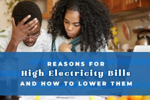 Reasons for High Electricity Bills