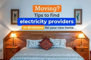Moving? Tips to find electricity providers in Brisbane for your new home
